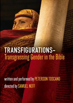We Are Showing The 2017 Film Transfigurations Transgressing Gender In Bible Written And Performed By Peterson Toscano Directed Samuel Neff As